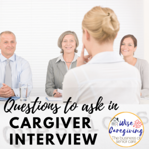 Questions to ask in caregiver interview