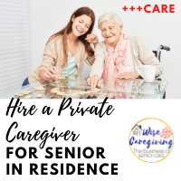 Hire Private Caregiver for Senior Residence